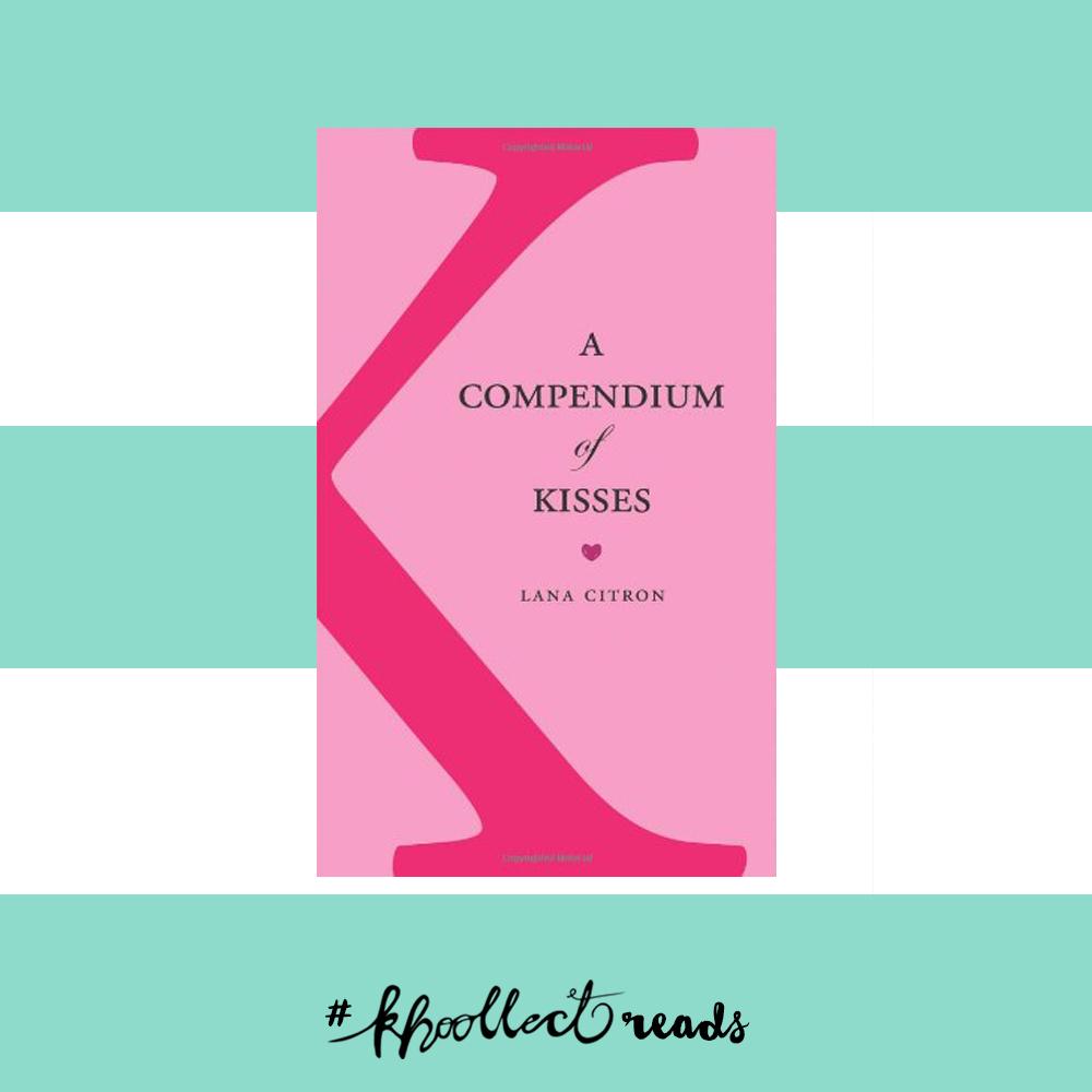 A Compendium of Kisses by Lana Citron